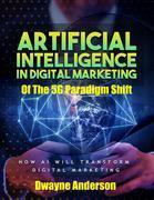 Artificial Intelligence In Digital Marketing Of The 5 G Paradigm Shift