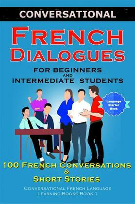Conversational French Dialogues for Beginners and Intermediate Students