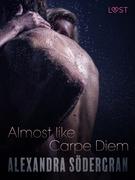 Almost like Carpe Diem - Erotic Short Story