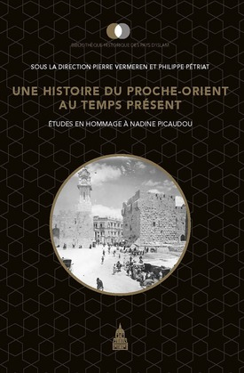 Une histoire du Proche-Orient au temps présent