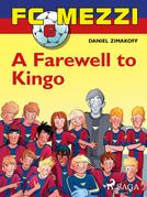 FC Mezzi 6: A Farewell to Kingo