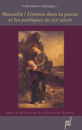 Masculin / Féminin dans la poésie et les poétiques du XIXe siècle