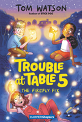 Trouble at Table 5 #3: The Firefly Fix