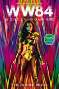 Wonder Woman 1984: The Junior Novel