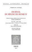 Journal du règne de Henri IV. Tome III: 1595-1598