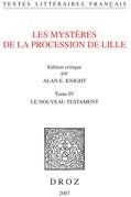 Les Mystères de la procession de Lille. Tome IV, Le Nouveau Testament