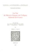 La Vie de Messire Gaspar de Colligny, Admiral de France (ca. 1577). Fac-similé de l'édition Elzévier (1643)