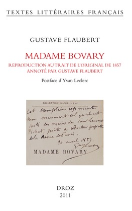 Madame Bovary. Reproduction au trait de l'original de 1857, annotée par Gustave Flaubert (BHVP, Rés. ms. 95)