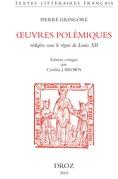 Œuvres polémiques : rédigées sous le règne de Louis XII