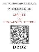 Mélite ou les fausses lettres : pièce comique