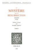Le Mystère de la Résurrection : Angers, 1456. 2 vol.