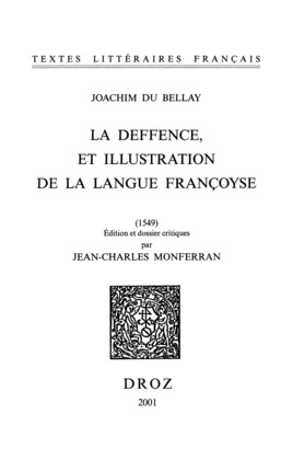 La Deffence, et illustration de la langue françoyse (1549) & L'Olive