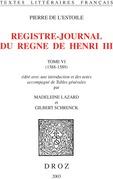 Registre-journal du règne de Henri III. Tome VI et dernier, 1588-1589
