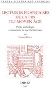 Lectures françaises de la fin du Moyen Age : petite anthologie commentée de succès littéraires