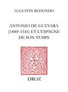 Antonio de Guevara (1480? - 1545) et l'Espagne de son temps