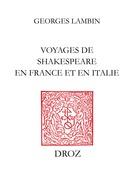 Voyages de Shakespeare en France et en Italie