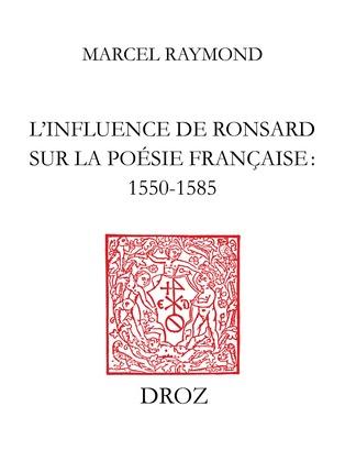 L'Influence de Ronsard sur la poésie française : 1550-1585