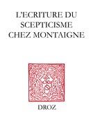 L'Ecriture du scepticisme chez Montaigne