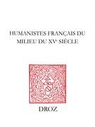 Humanistes français du milieu du XVe siècle