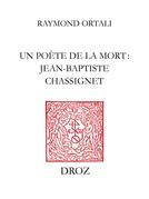Un Poète de la mort : Jean-Baptiste Chassignet