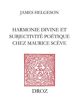 Harmonie divine et subjectivité poétique chez Maurice Scève