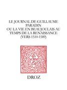 Le Journal de Guillaume Paradin ou la Vie en Beaujolais au temps de la Renaissance (vers 1510-1589)
