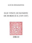Elie Vinet humaniste de Bordeaux (1509-1587)