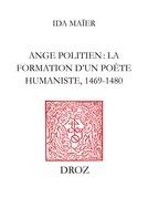 Ange Politien : la formation d'un poète humaniste, 1469-1480