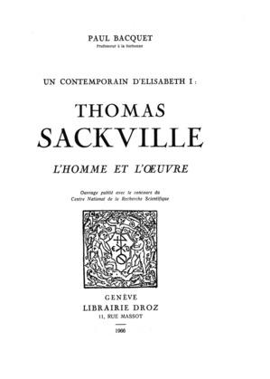 Un Contemporain d'Elisabet 1 :  Thomas Sackville, l'homme et l'œuvre