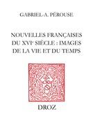 Nouvelles françaises du XVIe siècle : images de la vie du temps