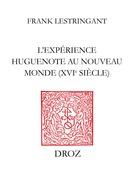 L'Expérience huguenote au Nouveau Monde (XVIe siècle)