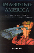 Imagining America: Influence and Images in Twentieth-Century Russia