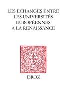 Les Echanges entre les universités européennes à la Renaissance