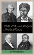Dred Scott and the Dangers of a Political Court