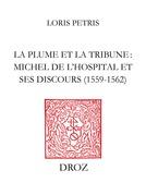 La Plume et la tribune : Michel de l'Hospital et ses discours (1559-1562)