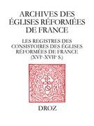 Les Registres des consistoires des Eglises réformées de France – XVIe-XVIIe siècles