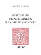 Spiritualité franciscaine en Flandre au XVIe siècle : L'Homéliaire de Jean Vitrier