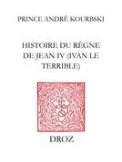 Histoire du règne de JeanIV (Ivan le Terrible)