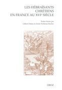 Les hébraïsants chrétiens en France au XVIe siècle