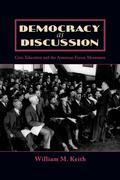 Democracy as Discussion: Civic Education and the American Forum Movement