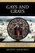 Gays and Grays: The Story of the Gay Community at Most Holy Redeemer Catholic Parish