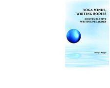 Yoga Minds, Writing Bodies: Contemplative Writing Pedagogy