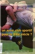 Un autre club sportif pour le xxiesiècle?