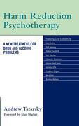 Harm Reduction Psychotherapy: A New Treatment for Drug and Alcohol Problems
