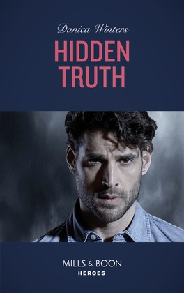 Hidden Truth (Mills & Boon Heroes) (Stealth, Book 1)