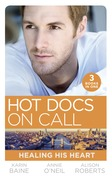 Hot Docs On Call: Healing His Heart: Falling for the Foster Mum (Paddington Children's Hospital) / Healing the Sheikh's Heart (Paddington Children's Hospital) / A Life-Saving Reunion (Paddington Children's Hospital) (Mills & Boon M&B)
