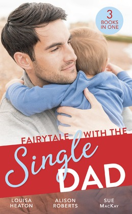 Fairytale With The Single Dad: Christmas with the Single Dad / Sleigh Ride with the Single Dad / Surgeon in a Wedding Dress (Mills & Boon M&B)