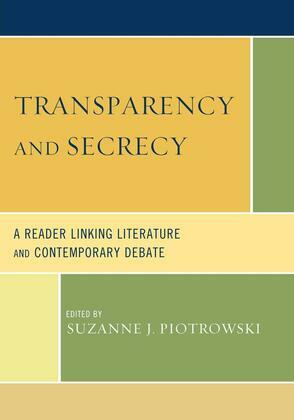 Transparency and Secrecy: A Reader Linking Literature and Contemporary Debate