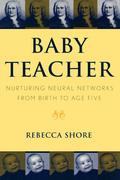 Baby Teacher: Nurturing Neural Networks From Birth to Age Five