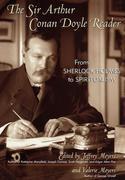 The Sir Arthur Conan Doyle Reader: From Sherlock Holmes to Spiritualism